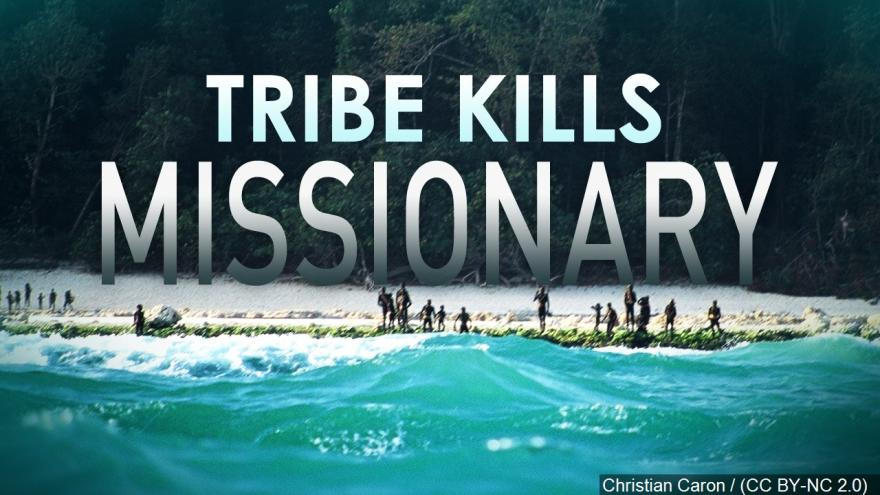 India investigates after American killed by uncontacted Sentinelese tribe